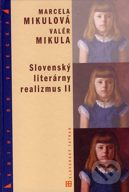 Slovenský literárny realizmus II - Marcela Mikulová, Valér Mikula