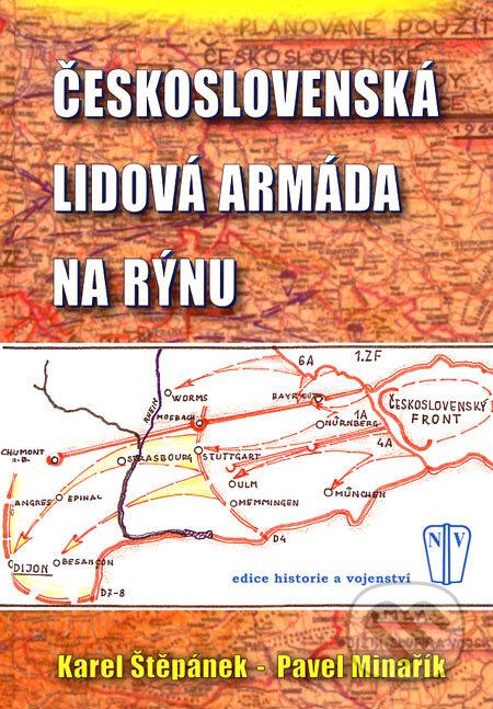 Československá lidová armáda na Rýnu - Karel Štěpánek, Pavel Minařík