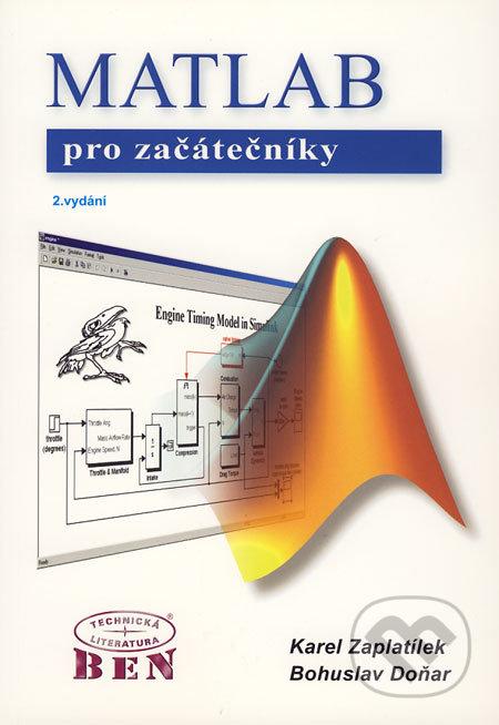 MATLAB - pro začátečníky - Karel Zaplatílek, Bohuslav Doňar