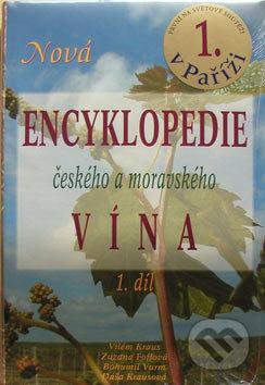 Nová encyklopedie českého a moravského vína 1 - Vilém Kraus, Zuzana Foffová, Bohumil Vurm