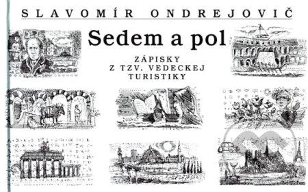 Sedem a pol - Slavomír Ondrejovič