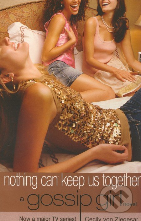 A Gossip Girl - Nothing Can Keep Us Together (8) - Cecily von Ziegesar