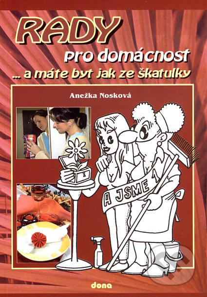 Rady pro domácnost - Anežka Nosková