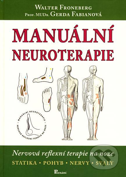 Manuální neuroterapie - Walter Froneberg, Gerda Fabianová
