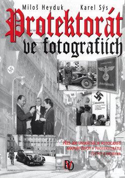 Protektorát ve fotografiích - Miloš Heyduk, Karel Sýs