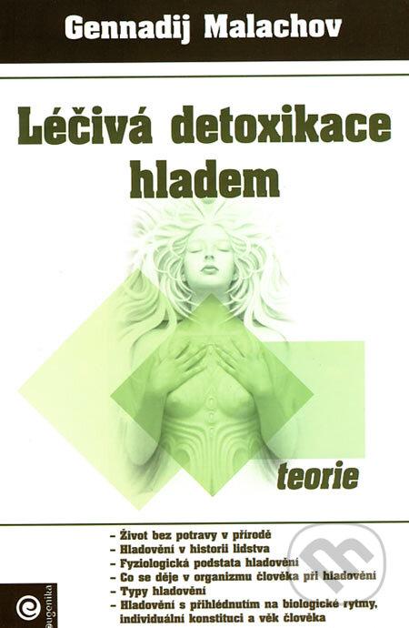 Léčivá detoxikace hladem - teorie - Gennadij Malachov