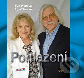 Pohlazení - Eva Pilarová, Josef Fousek