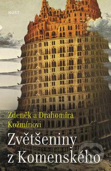 Zvětšeniny z Komenského - Zdeněk Kožmín, Drahomíra Kožmínová