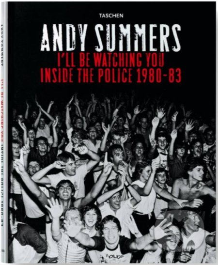 I\'ll Be Watching You: Inside The Police, 1980-83 - Andy Summers