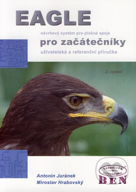 EAGLE návrhový systém pro plošné spoje pro začátečníky - Antonín Juránek, Miroslav Hrabovský