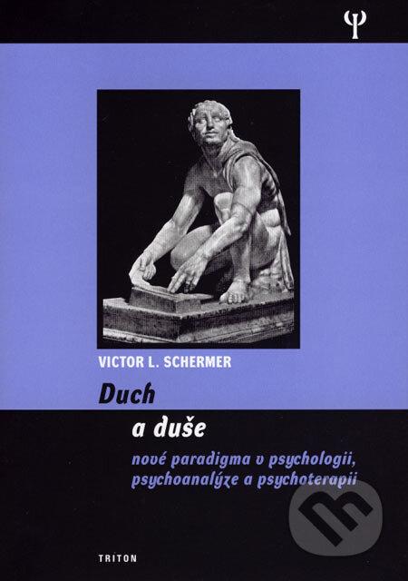 Duch a duše - Victor L. Schermer