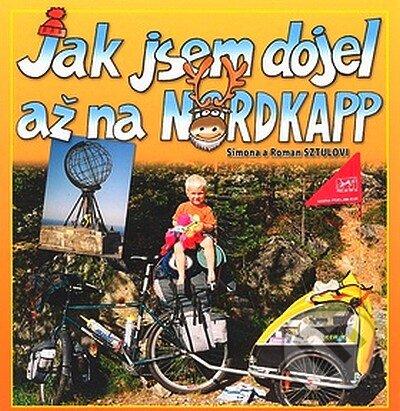 Jak jsem dojel až na Nordkapp - Simona Sztul, Roman Sztul