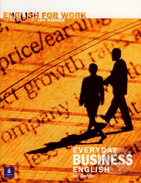 English for Work: Everyday Business English (+CD) - Ian Badger
