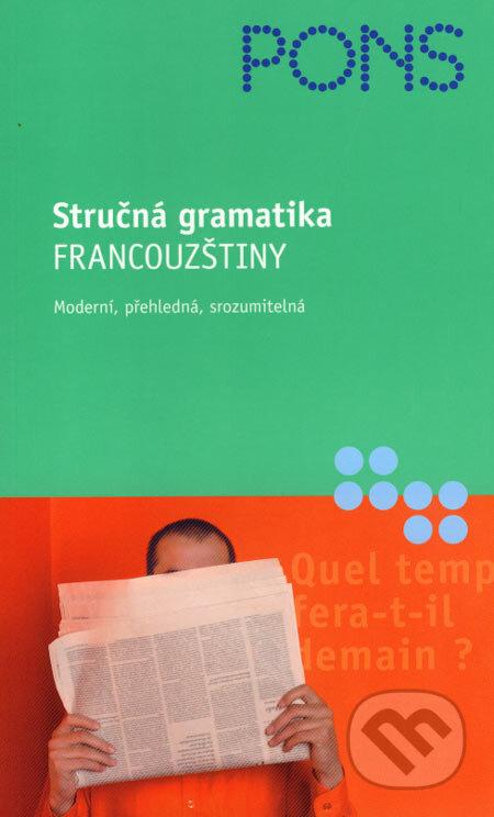 Stručná gramatika francouzštiny - Gabriele Forst