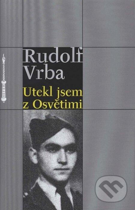 Utekl jsem z Osvětimi - Rudolf Vrba