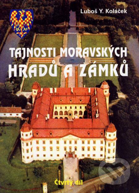 Tajnosti moravských hradů a zámků - Luboš Y. Koláček