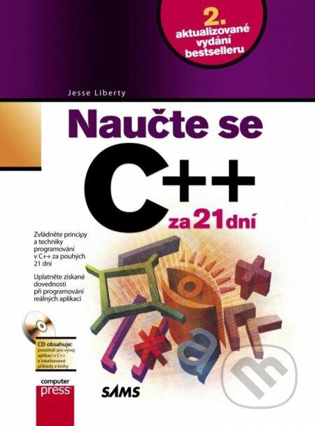 Naučte se C++ za 21 dní - Jesse Liberty, Bradley L. Jones