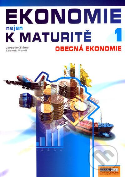 Ekonomie nejen k maturitě - Jaroslav Zlámal, Zdeněk Mendl