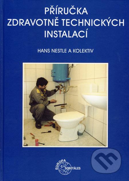 Příručka zdravotně technických instalací - Hans Nestle a kol.
