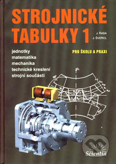Strojnické tabulky 1 - Jaroslav Řasa, Josef Švercl