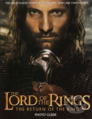 Lord of the Rings - Return of the King Photo Guide - J.R.R. Tolkien