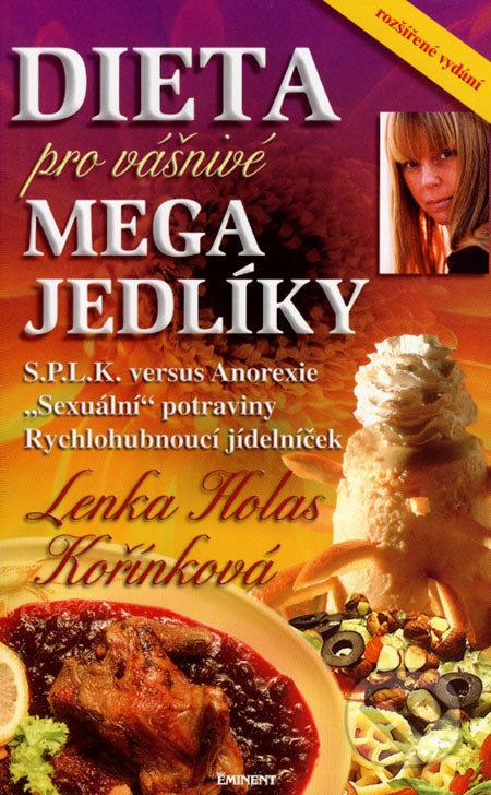 Dieta pro vášnivé megajedlíky - Lenka Holas Kořínková
