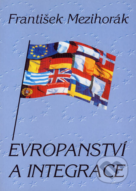 Evropanství a integrace - František Mezihorák