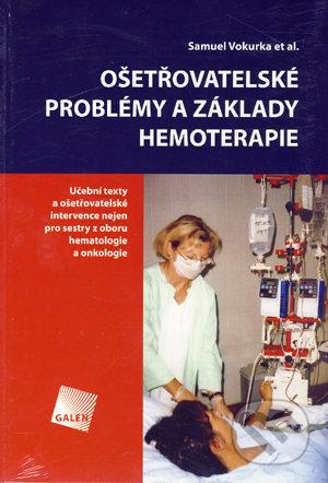 Ošetřovatelské problémy a základy hemoterapie - Samuel Vokurka