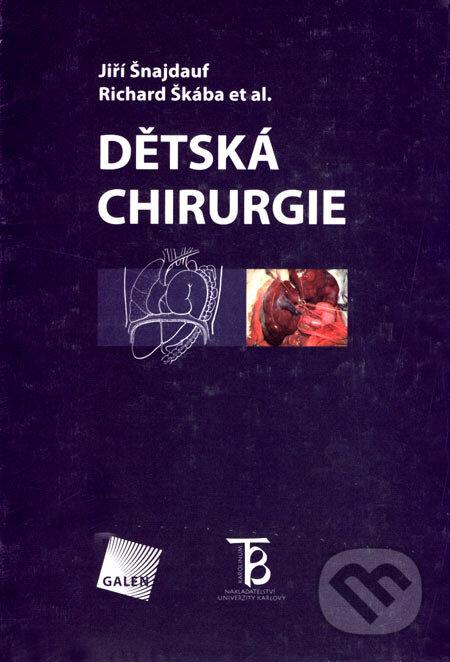 Dětská chirurgie - Jiří Šnajdauf, Richard Škáda