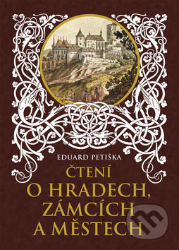 Čtení o hradech, zámcích a městech - Eduard Petiška