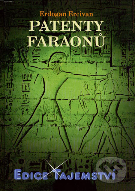 Patenty faraonů - Erdogan Ercivan
