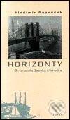 Horizonty. Život a dílo Zdeňka Němečka - Vladimír Papoušek