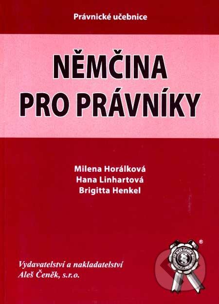 Němčina pro právníky - Milena Horálková, Hana Linhartová, Brigitta Henkel