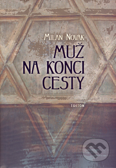 Muž na konci cesty - Milan Novák