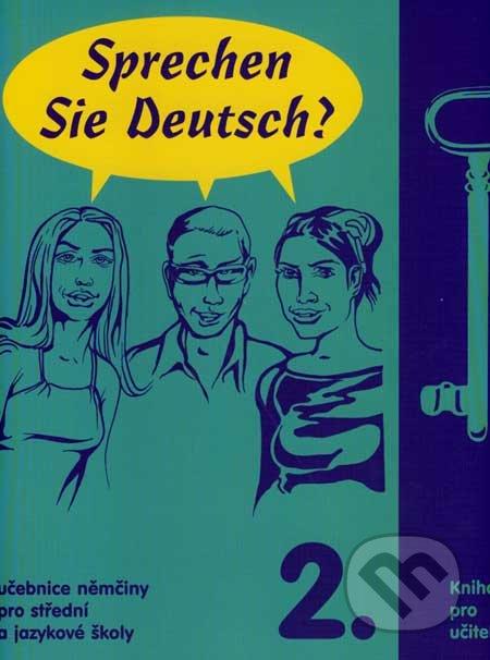 Sprechen Sie Deutsch? 2 - Kniha pro učitele - Doris Dusilová a kol.