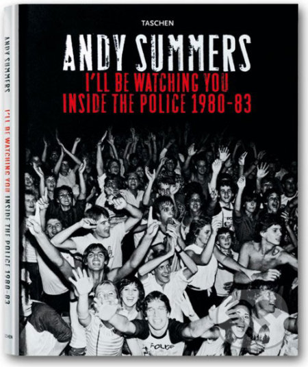 I\'ll Be Watching You: Inside The Police 1980-83 - Andy Summers