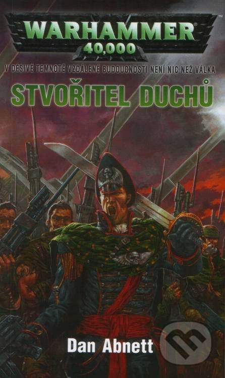 Warhammer 40 000: Stvořitel duchů - Dan Abnett