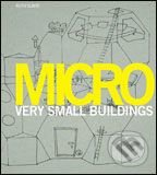 Micro: Very Small Buildings - Ruth Slavid