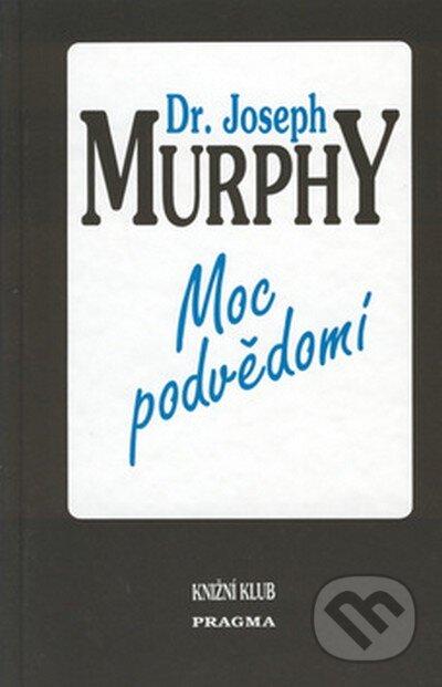 Moc podvědomí - Joseph Murphy