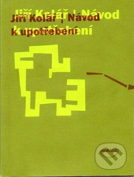 Návod k upotřebení - Jiří Kolář