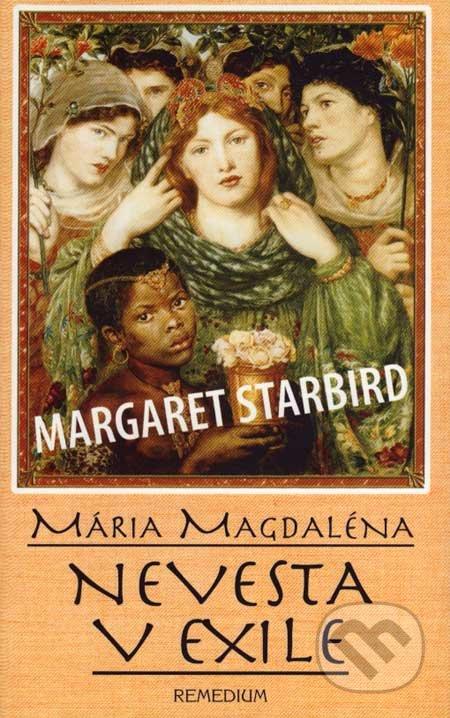 Mária Magdaléna, nevesta v exile - Margaret Starbird