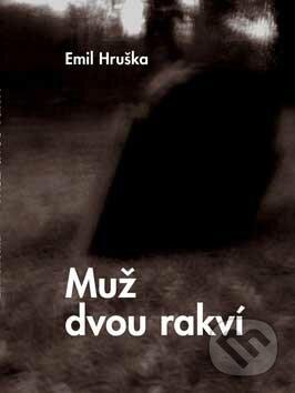 Muž dvou rakví - Emil Hruška