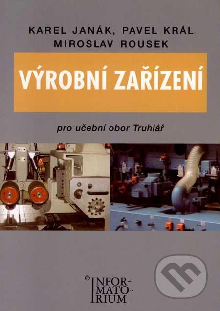 Výrobní zařízení - K. Janák, P. Král, M. Rousek