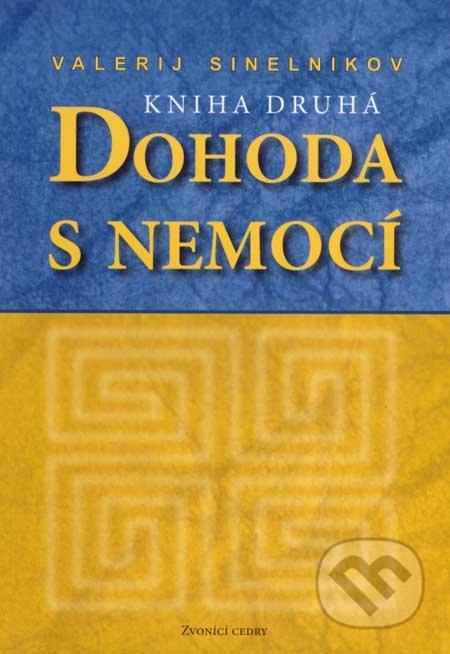 Dohoda s nemocí (kniha druhá) - Valerij Sinelnikov