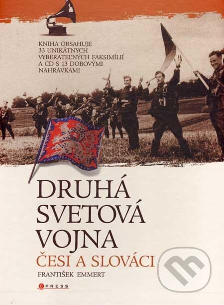 Druhá svetová vojna - Česi a Slováci - František Emmert