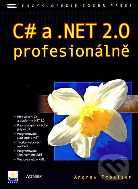 C# a.NET 2.0 profesionálně - Andrew Troelsen