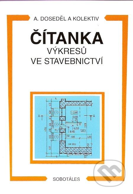 Čítanka výkresů ve stavebnictví - Antonín Doseděl
