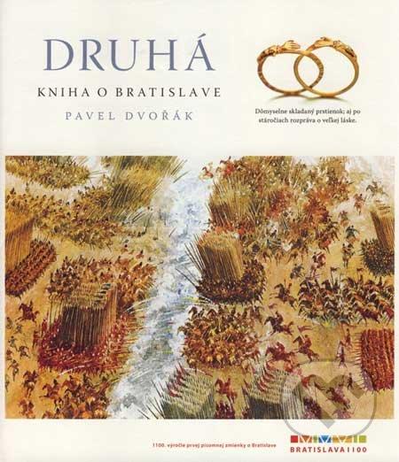 Druhá kniha o Bratislave - Pavel Dvořák
