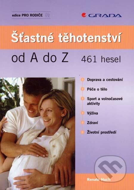 Šťastné těhotenství od A do Z - Renate Huch