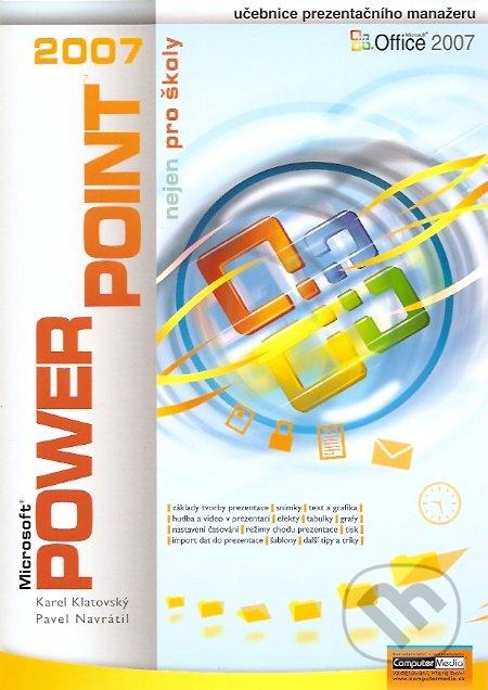 PowerPoint 2007 nejen pro školy - Karel Klatovský, Pavel Navrátil